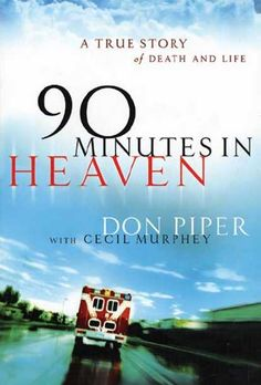 Checkout the movie 90 Minutes in Heaven on Christian Film Database: http://www.christianfilmdatabase.com/review/90-minutes-heaven/