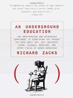 http://www.amazon.com/Underground-Education-Unauthorized-Outrageous-Supplement/dp/0385483767