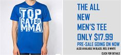 THE ALL NEW MEN'S TEE PRE-SALE PRICE ONLY $17.99 – ALSO AVAILABLE IN BLACK, RED, & WHITE http://www.topratedmma.com/new-top-rated-mma-logo-tee/