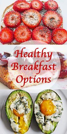 healthy breakfast options, easy healthy breakfast, quick healthy breakfast, simple breakfast recipes #cleaneating #diet #weightlosshelp #healthyeating #healthybreakfast