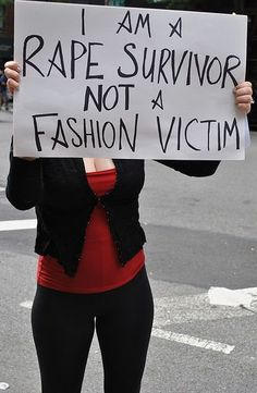 Regardless of what he or she wears, rape is never the victim's fault.