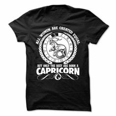 all women are created equal but only the best are born a Capricorn T Shirts, Hoodies Sweatshirts. Check price ==► http://store.customtshirts.xyz/go.php?u=https://www.sunfrog.com/Holidays/all-women-are-created-equal-but-only-the-best-are-born-a-Capricorn.html?41382