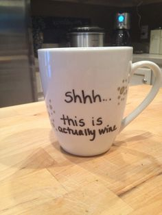 Hand painted coffee mug. Shhh... this is actually wine on Etsy, $12.00