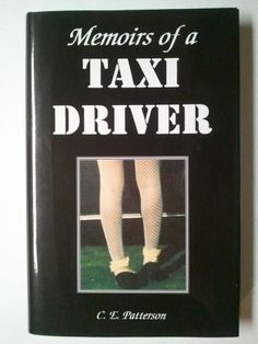 Autographed By Author - Memoirs of a Taxi Driver - By C.E. Patterson - HC/DJ  $34.95 #autographed