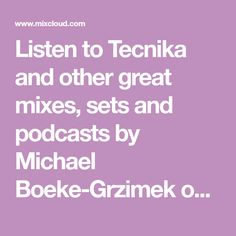 Listen to Tecnika and other great mixes, sets and podcasts by Michael Boeke-Grzimek on Mixcloud.