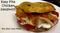 The Best Laid Plans: Easy Chicken Pita Sandwich Recipe