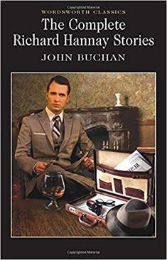 The Complete Richard Hannay Stories (Wordsworth Classics): John Buchan: 9781840226553: Amazon.com: Books