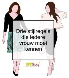 De mode verandert steeds van silhouet en als je het moeilijk vindt daarmee om te gaan, kun je stijlregels hanteren. Drie stijlregels die iedere vrouw moet kennen.