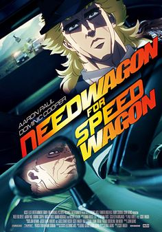 I have a needwagon for speedwagon. XD Don't we all?