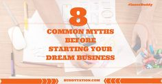 Be careful of these 8 Common Myths Before Starting Your Dream Business - Nice one @yatin_khulbe :)