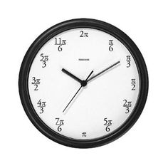 Clock in terms of Pi! Need This! Good for PreCalc and Calc students too!
