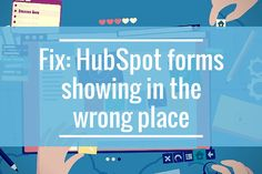 HubSpot Forms Rendering Issue in elcomCMS Target Customer, Wordpress, Digital