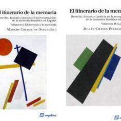 EL ITINERARIO DE LA MEMORIA. DERECHO, HISTORIA Y JUSTICIA EN LA RECUPERACIÓN DE LA MEMORIA HISTÓRICA EN ESPAÑA | Proyecto Recuperación Memoria Histórica en Extremadura
