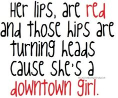 From their second album, Whatever, released in 2011, its lyrics from Hot Chelle Rae's song, Downtown Girl. It's my favorite non-single off their album! Go buy it nowwww.