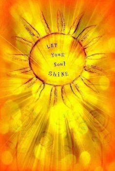 Let your Soul Shine inspiration positive words Soul Shine, Solar Plexus Chakra, Your Soul, Positive Words, Positive Living, Positive Mind, Mellow Yellow, Color Yellow, My Sunshine