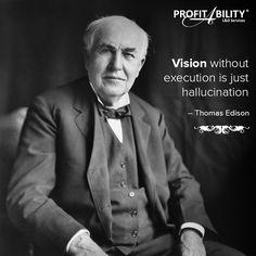 "#UsefulQuote: ""Vision without execution is just hallucination."" - #ThomasEdison  #EdisonQuote #ThomasEdisonQuote #Quote #Quotes #InspirationalQuotes #WordsOfWisdom"