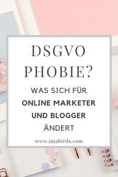 DSGVO Phobie? Was ändert sich für Online Marketer, Blogger und Webmaster durch die EU-Datenschutz-Grundverordnung? Die vielen Verschärfungen beim Datenschutz erfordern Umdenken beim Online Marketing und Bloggen. Was du jetzt beachten und ändern musst, erfährst du in diesem Beitrag.