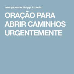 ORAÇÃO PARA ABRIR CAMINHOS URGENTEMENTE