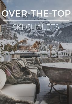 This winter, we're dreaming about high-altitude decadence courtesy of some of the world's most outrageously luxurious ski resorts. Emma Sloley rounds up 12 OTT spots custom-designed for après-ski bliss.