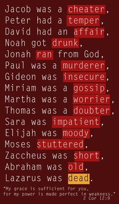 If you ever think God can't use you, remember the Bible full of imperfect people.