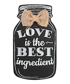 DEI Love is the Best Ingredient Mason Jar Sign | zulily