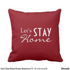 Let's Stay Home Funny Humorous Typography