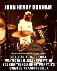 John Bonham Led Zeppelin Memes by - A Member of the Internet's Largest Humor Community Music Love, Rock Music, Music Mix, Drums Quotes, El Rock And Roll, Robert Plant Led Zeppelin, John Bonham, Greatest Rock Bands, Emotion