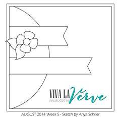 Viva la Verve August 2014 Week 5 Card Sketch Sketch designed by Anya Scherier #vivalaverve #vervestamps #cardsketches