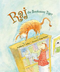 """Raj the Bookstore Tiger"" When Felicity Fotheringham brings Raj home to live with her, in her attic above the bookstore she owns, he becomes the bookstore tiger.* Every day he patrols the storerooms, greets the customers, and, best of all, he gets to join the children for afternoon story time.  http://kathleenpelley.com/raj-bookstore-tiger.php"