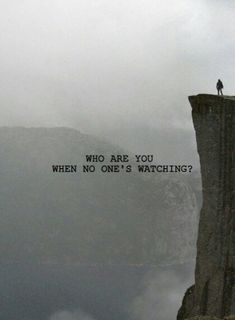 Who are you when no one's watching? Continue reading…