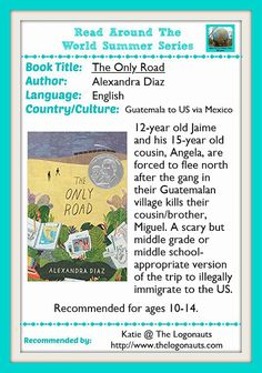 The Only Road by Alexandra Diaz: a sometimes scary but relatable story of how one family made the journey to immigrate to the USA.