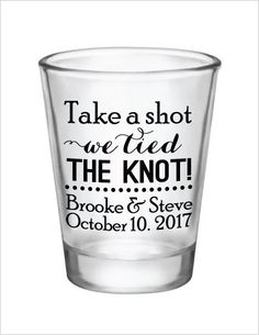 Wedding Favors Shot Glasses Take a Shot We tied the knot! New 2016 Design Custom Personalized Glass Wedding Favor Ideas by Factory21 on Etsy