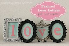 Framed Love Letters - Cute idea but I would use brighter colors.
