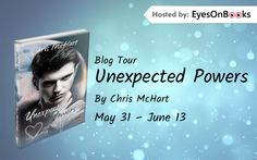Fangirl Moments And My Two Cents @fgmamtc: Unexpected Powers by Chris McHart Blog Tour