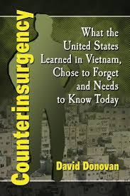 """Terry T. Turner  (BSA '67), (MS '72), (PhD '74), who writes under the pen name of David Donovan, has written his third book, """"Counterinsurgency: What the United States Learned in Vietnam, Chose to Forget, and Needs to Know Today:"""