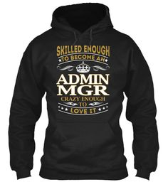 Admin Mgr - Skilled Enough