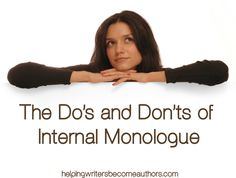 The Do's and Don'ts of Internal Monologue - Helping Writers Become Authors