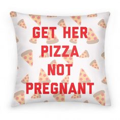 Get Her Pizza #pillow #decor #home #design #trendy #pizza #pattern #food #funny #pregnant #party #awesome #college
