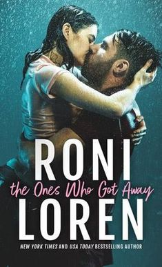 The Ones Who Got Away   Author: Roni Loren   Series: The Ones Who Got Away #1   Publisher: Sourcebooks Casablanca   Publ...