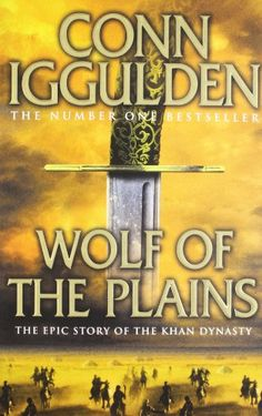 Wolf of the Plains (Conqueror, Book 1): Amazon.co.uk: Conn Iggulden: 9780007353255: Books