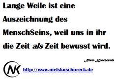 http://www.nielskoschoreck.de * #Langeweile #Zeit