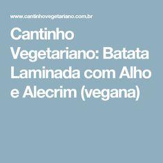 Cantinho Vegetariano: Batata Laminada com Alho e Alecrim (vegana)