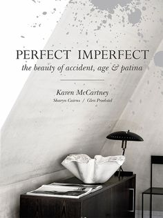 Perfect Imperfect: The beauty of accident, age and patina