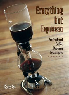 Everything But Espresso Book by Scott Rao – Toper Coffee . could not find recipe default for cookbook Coffee Tasting, Coffee Drinkers, Iced Coffee, Coffee Cups, Coffee Life, Coffee Break, Barista, Coffee Grounds As Fertilizer, Best Coffee Roasters