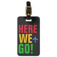 HERE WE GOOO! plane travel texted Luggage Tag