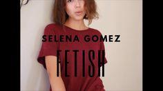 Selena Gomez - Fetish (cover)