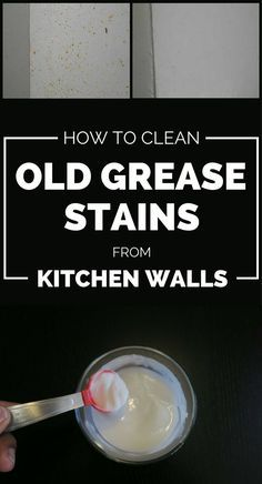 How to remove grease out of the kitchen walls - CleaningInstructor ...