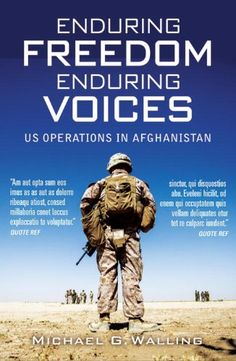 Enduring Freedom, Enduring Voices: US Military Operations in Afghanistan (General Military)