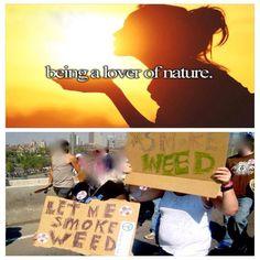I LOVE NATURE ( marijuana cannabis )