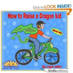 Amazon.com: Children's book How To Raise A Dragon Kid eBook: Sigal Adler, Rivka Strauss: Kindle Store